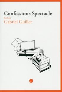 Confessions spectacle - GabrielGuillet