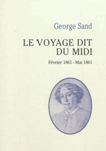Le voyage dit du midi : février 1861 - mai 1861 - GeorgeSand