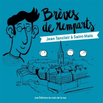 Brèves de remparts : Jean Tanclair à Saint-Malo - HervéBilly