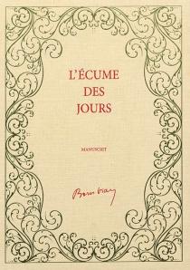 L'écume des jours : manuscrit - BorisVian