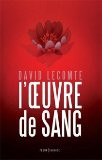 L'oeuvre de sang - DavidLecomte
