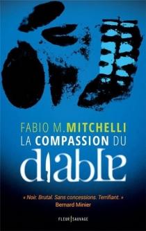 La compassion du diable - Fabio M.Mitchelli