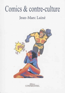 Comics et contre-culture - Jean-Marc Lainé