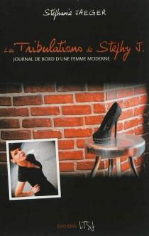 Les tribulations de Stephy J. - StéphanieJaeger