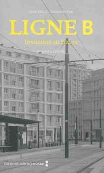 Ligne B : invitation au Havre : roman illustré - JeanSegui