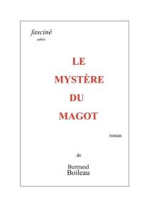 Le mystère du magot - BertrandBoileau