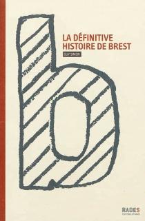 La définitive histoire de Brest - GuySimon