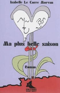 Ma plus belle saison - IsabelleLe Corre-Morvan