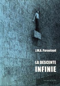 La descente infinie - Jean-Marie-AmédéeParoutaud