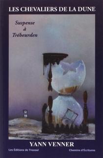 Les chevaliers de la dune : suspense à Trébeurden - YannVenner
