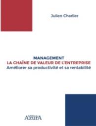 Management : la chaîne de valeur de l'entreprise : améliorer sa productivité et sa rentabilité