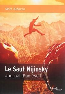 Le saut Nijinsky : journal d'un éveil - MarcAlpozzo