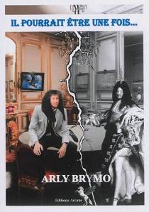 ll pourrait être une fois... : roman de science-fiction - ArlyBrymo