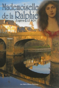 Mademoiselle de la Ralphie - EugèneLe Roy