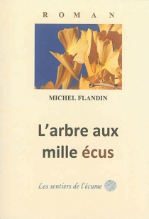 L'arbre aux mille écus - MichelFlandin