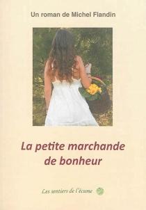 La petite marchande de bonheur - MichelFlandin