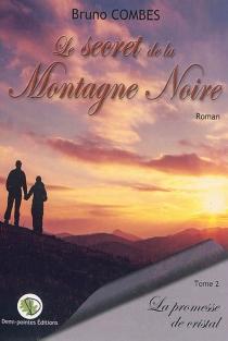 Le secret de la montagne noire - BrunoCombes