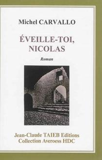 Eveille-toi, Nicolas - MichelCarvallo