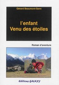 L'enfant venu des étoiles - GérardBeaumont-Senn