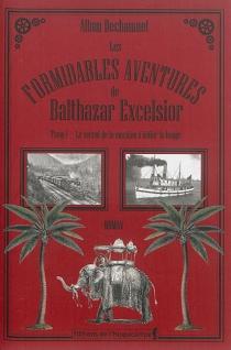 Les formidables aventures de Balthazar Excelsior - AlbanDechaumet