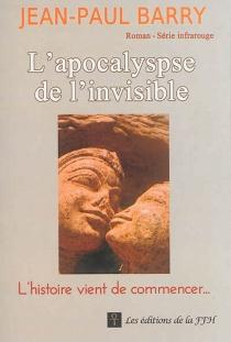 L'apocalypse de l'invisible - Jean-PaulBarry