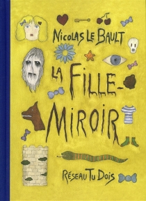 La fille miroir - NicolasLe Bault