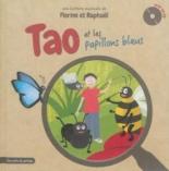 Tao et les papillons bleus - PerrineChassigneux, Florine, Raphaël