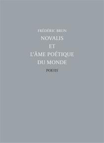 Novalis et l'âme poétique du monde - FrédéricBrun