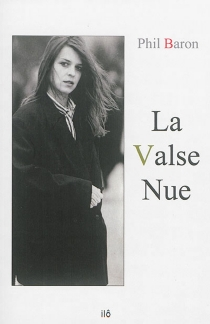 La valse nue - Phil Baron