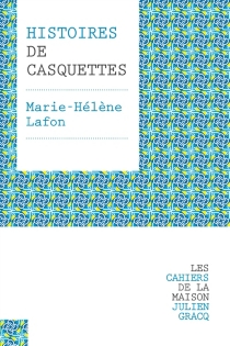 Histoires de casquettes - Marie-HélèneLafon