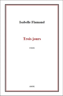 Trois jours - IsabelleFlamand