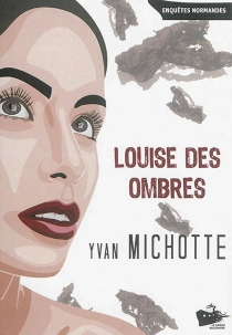 Louise des ombres - YvanMichotte
