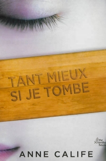 Tant mieux si je tombe - Anne Calife