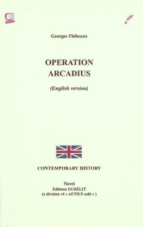 Opération Arcadius (English version) - Georges Thibeaux