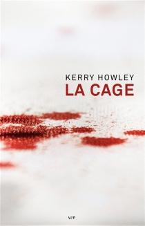 La cage - KerryHowley