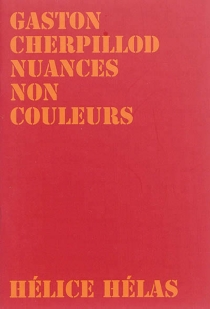 Nuances non couleurs - Gaston Cherpillod