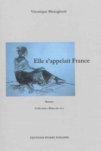 Elle s'appelait France - VéroniqueMeneghetti