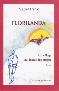 Florilanda, un village au-dessus des nuages - MargritFranic
