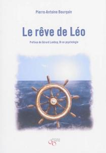 Le rêve de Léo - Pierre-AntoineBourquin