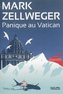 Panique au Vatican : thriller - MarkZellweger