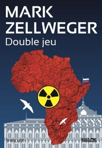 Double jeu : thriller - Mark Zellweger
