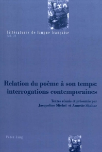 Relation du poème à son temps : interrogations contemporaines -
