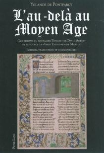 L'au-delà au Moyen Age : les Visions du chevalier Tondal, de David Aubert, et sa source la Visio Tnugdali, de Marcus -