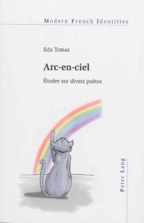 Arc-en-ciel : études sur divers poètes - IldaTomas