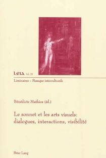 Le sonnet et les arts visuels : dialogues, interactions, visibilité -