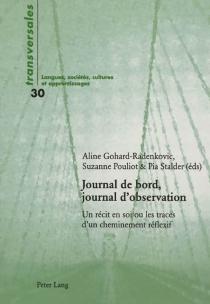 Journal de bord, journal d'observation : un récit en soi ou Les traces d'un cheminement réflexif -