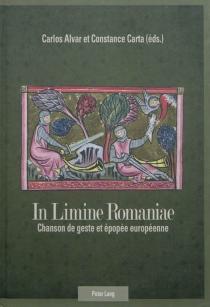 In limine romaniae : chanson de geste et épopée européenne - Société Rencesvals. Congrès international