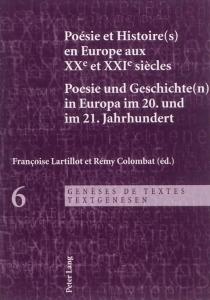 Poesie und Geschichte(n) in Europa im 20. und im 21. Jahrhundert| Poésie et histoire(s) en Europe aux XXe et XXIe siècles -