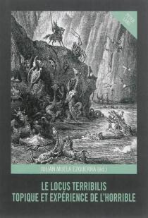 Le locus terribilis : topique et expérience de l'horrible - JulianMuela Ezquerra