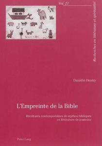 L'empreinte de la Bible : récritures contemporaines de mythes bibliques en littérature de jeunesse - DanièleHenky